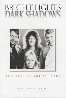 Bright Lights Dark Shadows: The Real Story Of ABBA