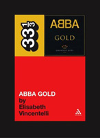 33 1/3 - ABBA GOLD | new book about ABBA's classic compilation