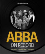 ABBA On Record: Packaged · Promoted · Reviewed book by Carl Magnus Palm