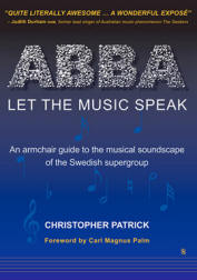 ABBA Let The Music Speak | An armchair guide to the musical soundscape of the Swedish Supergroup