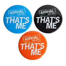 Arrival 1976-2016 That's Me badges