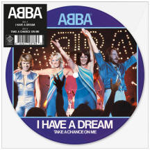 I Have A Dream / Take A Chance On Me picture disc single